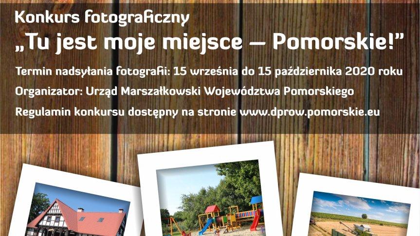 """Konkurs fotograficzny """"Tu jest moje miejsce – Pomorskie!"""""""